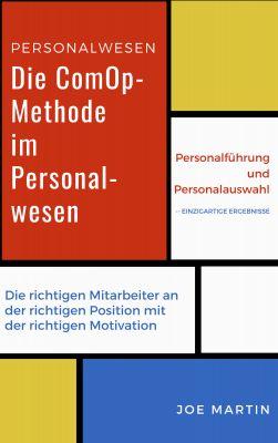 Die ComOp-Methode im Personalwesen  - Die ComOp-Methode eignet sich hervorragend für Stellenausschreibungen und Personalführung.
