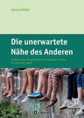 """""""Die unerwartete Nähe des Anderen"""" von Daniel Ritter"""