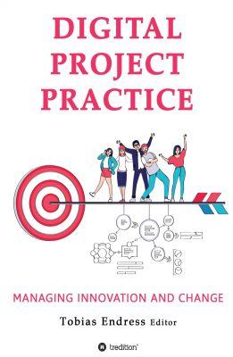 """Digital Project Practice"" von Dr. Tobias Endreß (Hrsg.)"