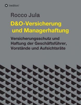 """""""D&O - Versicherung und Managerhaftung"""" von Dr. Rocco Jula"""