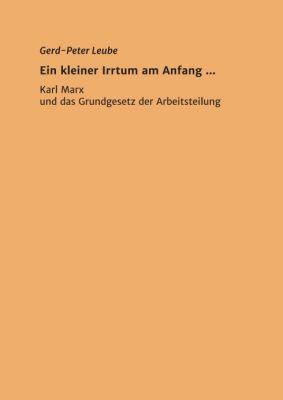 """""""Ein kleiner Irrtum am Anfang ,,,"""" von Gerd-Peter Leube"""