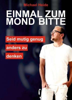 """""""Einmal zum Mond bitte"""" von Michael Heide"""