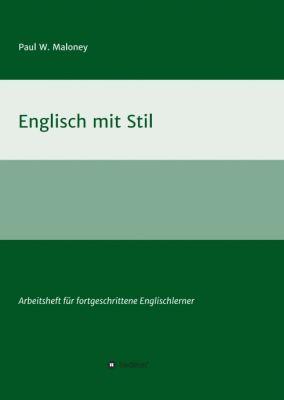"""""""Englisch mit Stil"""" von Paul W. Maloney"""