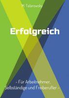 """""""Erfolgreich - Für Arbeitnehmer, Selbständige und Freiberufler"""" von"""