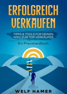 """""""ERFOLGREICH VERKAUFEN PRAXISHANDBUCH"""" von Welf Hamer"""