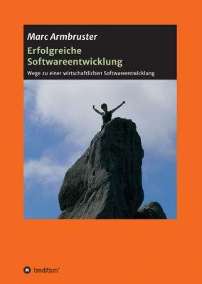 """""""Erfolgreiche Softwareentwicklung"""" von Marc Armbruster"""