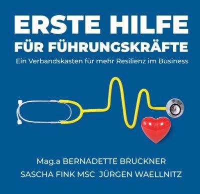 """""""Erste Hilfe für Führungskräfte"""" von Bernadette Bruckner"""