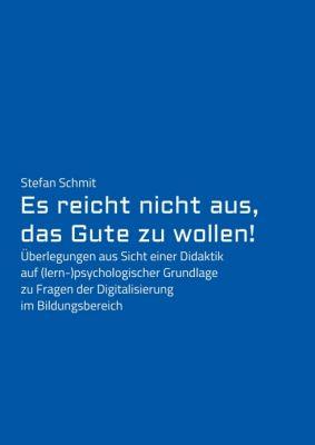 """""""Es reicht nicht aus, das Gute zu wollen!"""" von Stefan Schmit"""