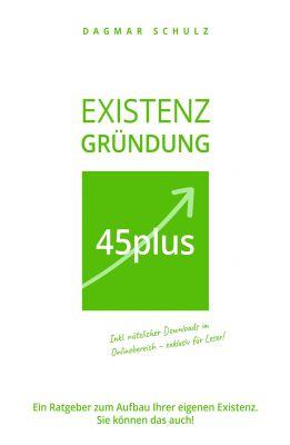 """""""Existenzgründung 45plus"""" von Dagmar Schulz"""