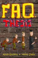 """""""F.A.Q. Thesis"""" von Andy Gudera und Heiko Stehr"""