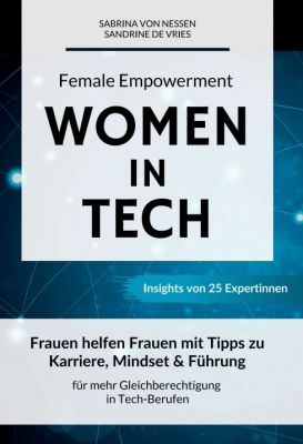 """Female Empowerment - Women in Tech"" von Sabrina von Nessen und Sandrine de Vries"