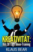 Kreativität: Das 30 Tage Ideen-Training