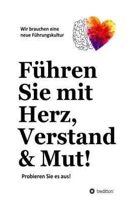 """""""Führen Sie mit Herz, Verstand & Mut!"""" von Detlev Gebhard"""