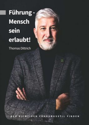 """""""Führung - Mensch sein erlaubt!"""" von Thomas Dittrich"""
