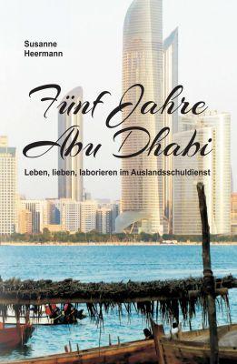 """""""Fünf Jahre Abu Dhabi"""" von Susanne Heermann"""