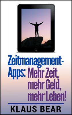 Zeitmanagement-Apps: Mehr Zeit, mehr Geld, mehr Leben