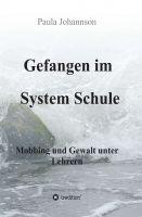 """""""Gefangen im System Schule"""" von Paula Johannson"""