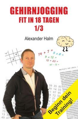 """""""GEHIRNJOGGING - Fit in 18 Tagen 1/3"""" von Alexander Halm"""