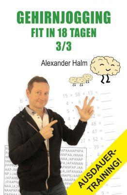"""""""GEHIRNJOGGING - Fit in 18 Tagen 3/3"""" von Alexander Halm"""