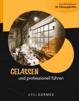 """""""Gelassen und professionell führen"""" von Axel Germek"""