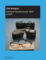 Gerhard Gundermann über Arbeit