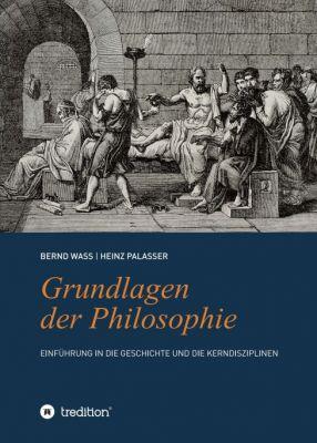 """""""Grundlagen der Philosophie"""" von Bernd Waß und Heinz Palasser"""