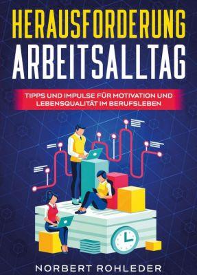"""""""Herausforderung Arbeitsalltag"""" von Dr. Norbert Rohleder"""