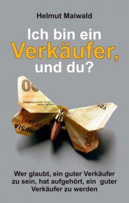 """""""Ich bin ein Verkäufer, und du?"""" von Helmut Maiwald"""