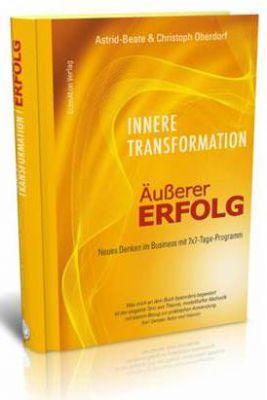 """Buch """"Innere Transformation - Äußerer Erfolg"""" von Astrid-Beate & Christoph Oberdorf"""