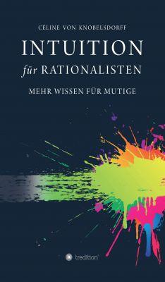 """""""Intuition für Rationalisten"""" von Celine von Knobelsdorff"""
