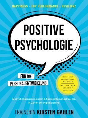 Positive Psychologie für die Personalentwicklung von Trainerin Kirsten Gahlen