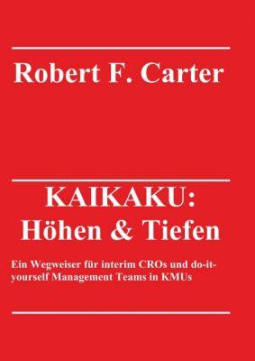 """""""KAIKAKU: Höhen & Tiefen"""" von Robert F. Carter"""