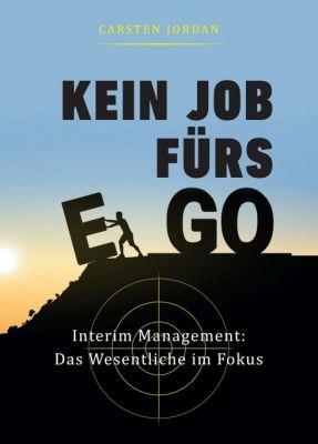 """""""KEIN JOB FÜRS EGO"""" von Carsten Jordan"""