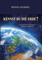 """""""KENNST DU DIE ERDE?"""" von Michael Duesberg"""