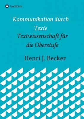 """""""Kommunikation durch Texte"""" von Henri Joachim Becker"""