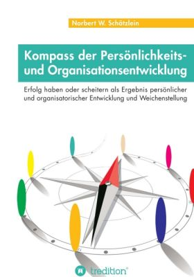 """""""Kompass der Persönlichkeits- und Organisationsentwicklung"""" von Norbert W. Schätzlein"""
