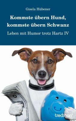 """""""Kommste übern Hund, kommste übern Schwanz"""" von Gisela Hübner"""