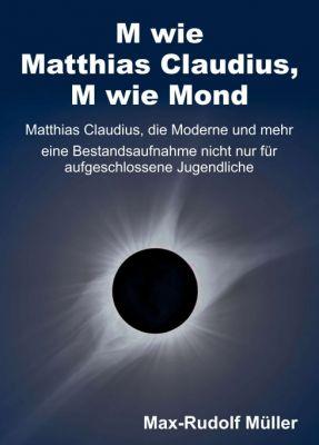 """""""M wie Matthias Claudius, M wie Mond"""" von Max-Rudolf Müller"""
