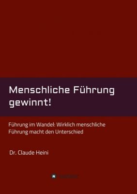 """""""Menschliche Führung gewinnt!"""" von Claude Heini"""