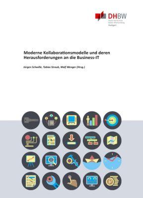 """""""Moderne Kollaborationsmodelle und deren Herausforderungen an die Business""""IT"""" von Wolf Wenger, Tobias Straub, Jürgen Schwille"""