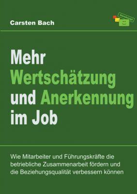 """""""Mehr Wertschätzung und Anerkennung im Job"""" von Carsten Bach"""
