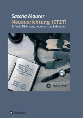 """""""Neuausrichtung JETZT!"""" von Sascha Maurer"""
