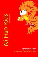 """""""Ni Hao Kids 1 - Eine Einführung in die chinesische Sprache in 10 Kapiteln"""" von Rhana Tersteeg"""