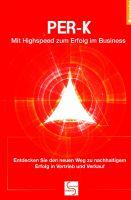 """""""PER-K Mit Highspeed zum Erfolg im Business"""" von Gisela Schlüter"""