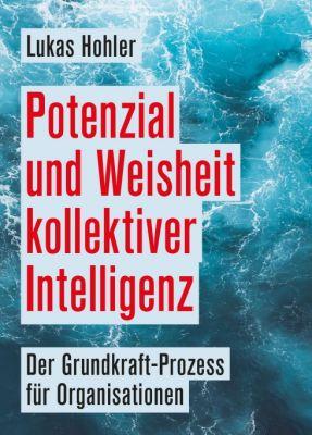 """""""Potenzial und Weisheit kollektiver Intelligenz"""" von Lukas Hohler"""