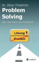 """""""Problem Solving"""" von Oliver Friedrichs"""