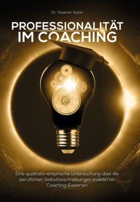 """""""Professionalität im Coaching"""" von Dr. Yasemin Yazan"""