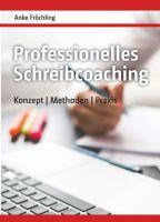 """""""Professionelles Schreibcoaching"""" von Anke Fröchling"""