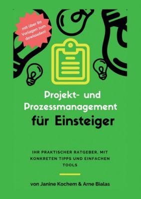 """""""Projekt- und Prozessmanagement für Einsteiger"""" von Arne Bialas, Janine Kochem"""