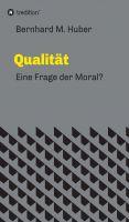 """""""Qualität"""" von Bernhard M. Huber"""